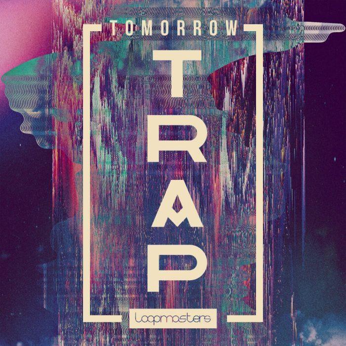 Loopmasters Tomorrow Trap