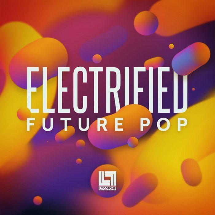 Looptone Electrified Future Pop