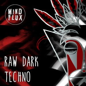 Mind Flux Raw Dark Techno