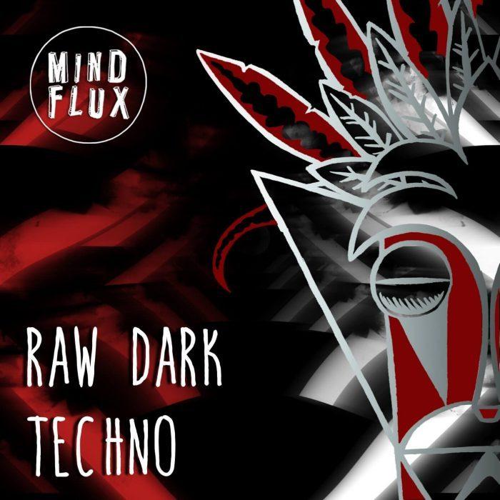 Mind Flux Raw Dark Techno