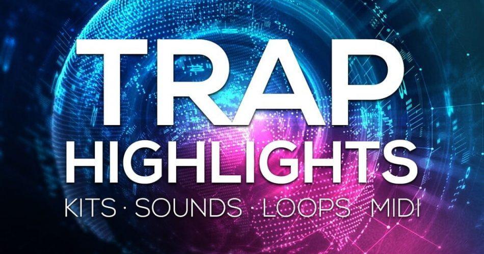 New Loops Trap Highlights
