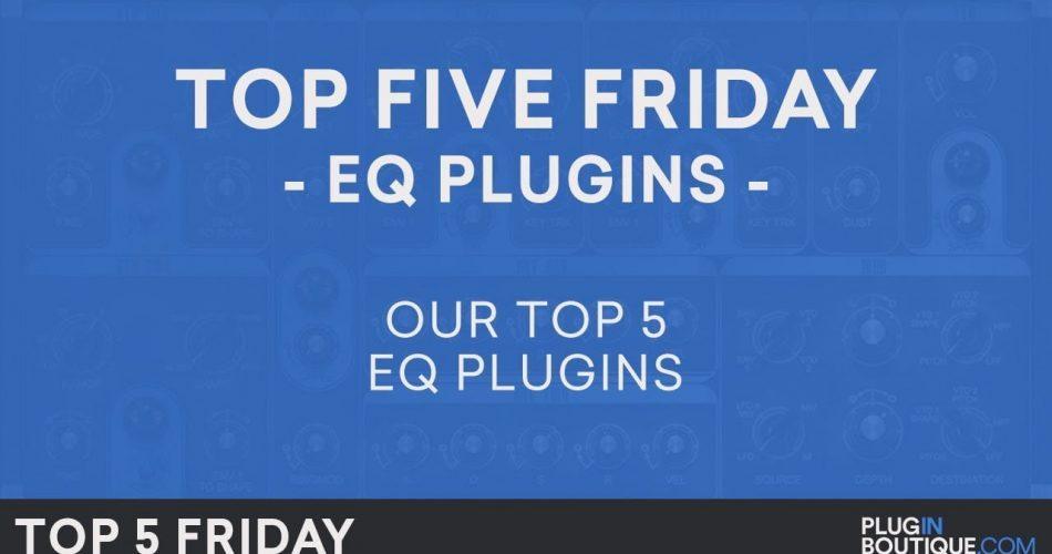 PIB Top 5 Friday EQ Plugins
