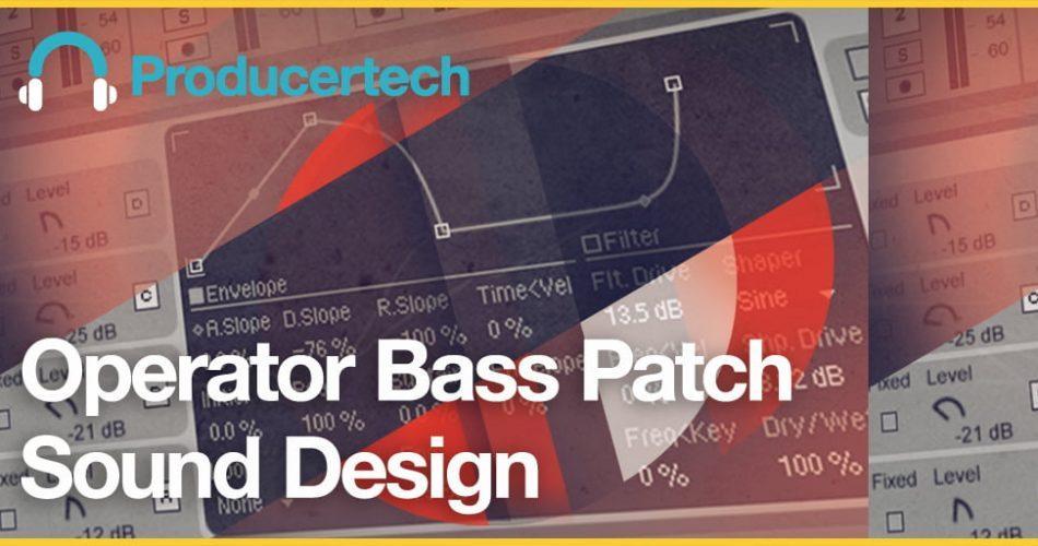 Producertech Operator Bass Patch Sound Design