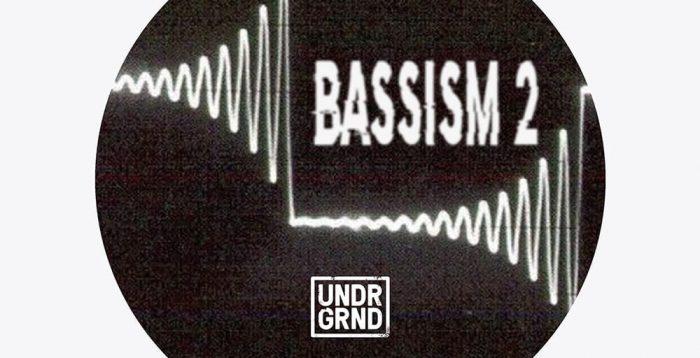 UNDRGRND Sounds Bassism 2