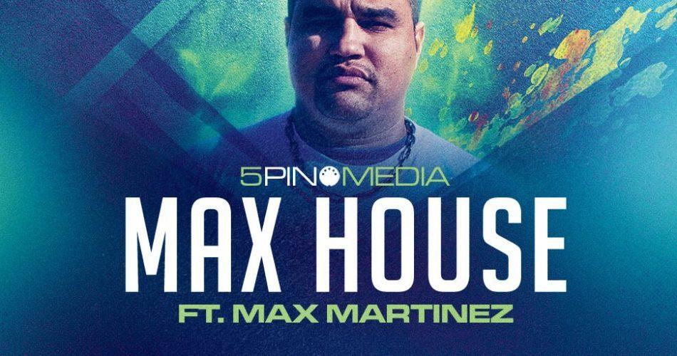 5Pin Media Max House ft Max Martinez feat