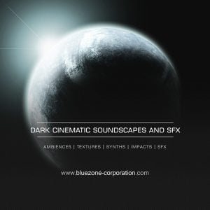 Bluezone Dark Cinematic Soundscapes and SFX