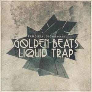 Famous Audio Golden Beats & Liquid Trap