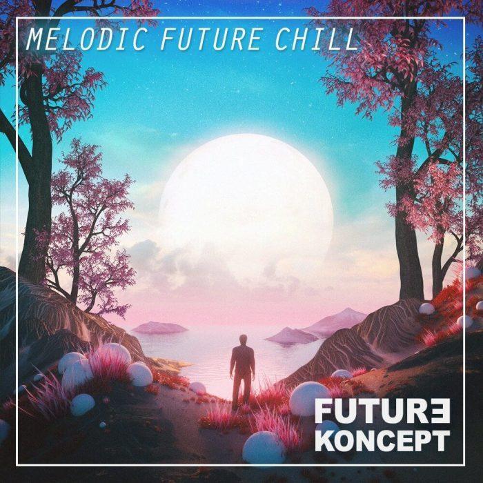 Future Koncept Melodic Future Chill