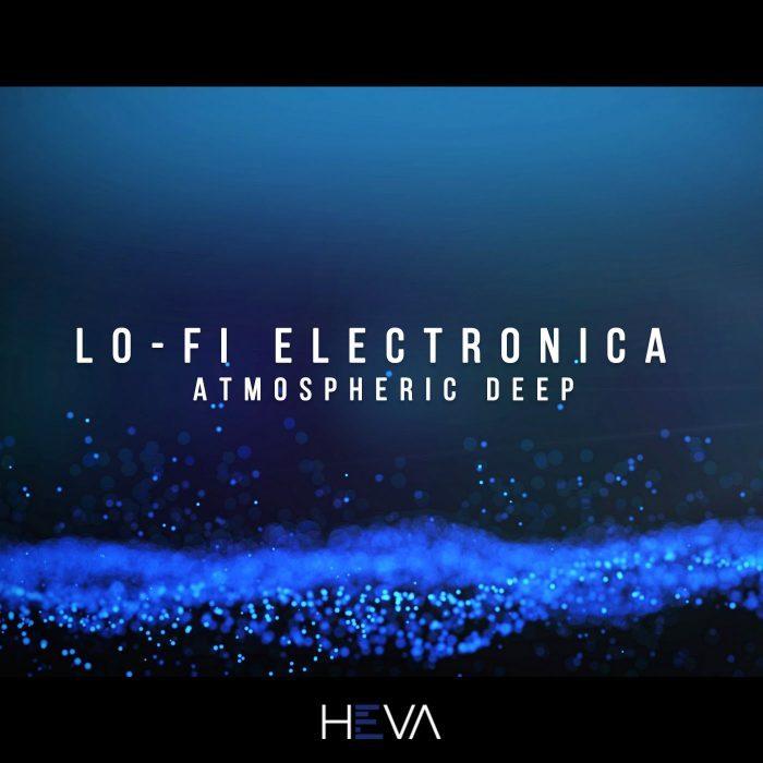 HEVA Lo Fi Electronica Atmospheric Deep