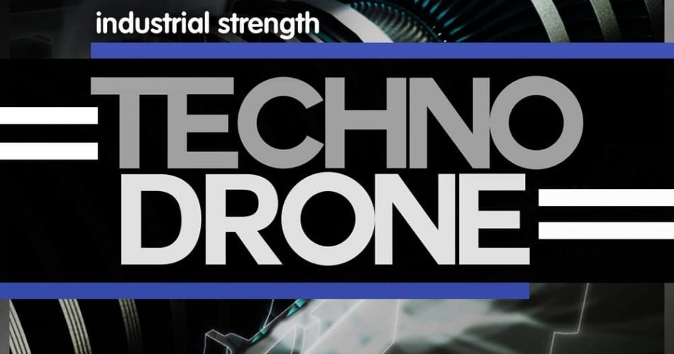 Industrial Strength Samples Techno Drone