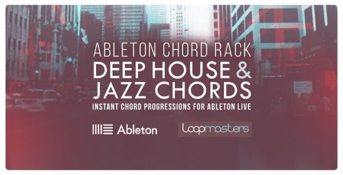 Loopmasters Ableton Chord Rack Deep House & Jazz Chords