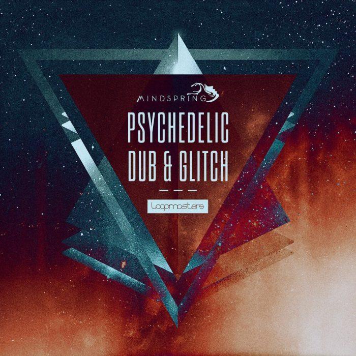 Loopmasters Psychedelic Dub & Glitch