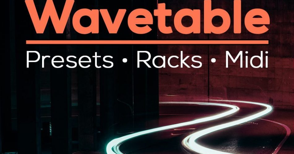 New Loops Wavetable Presets and Racks