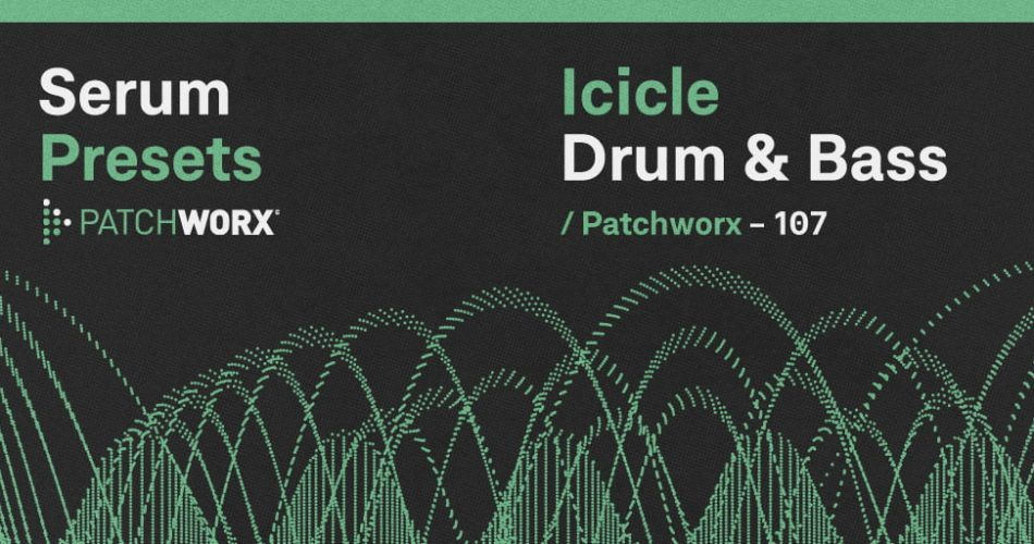 Patchworx Icicle Drum & Bass for Serum