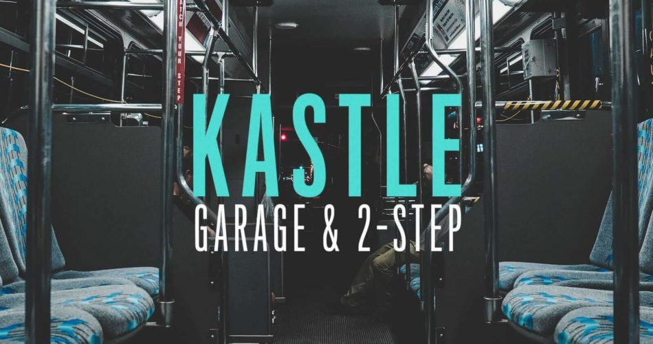 Splice Sounds Kastle Garage & 2 Step