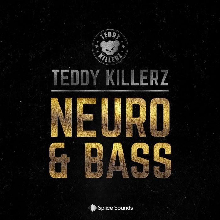 Splice Sounds Teddy Killerz Neuro & Bass