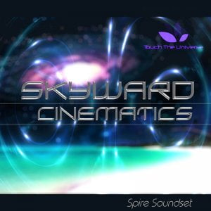Touch The Universe Skyward Cinematics for Spire