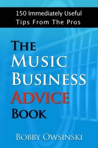 Bobby Owinski The Music Business Advice Book