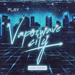 Loopmasters Vaporwave City