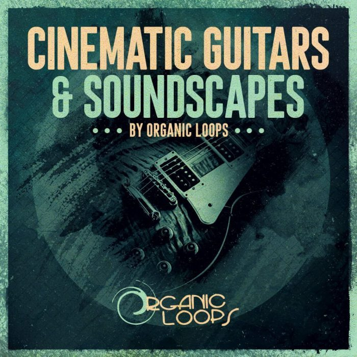 Organic Loops Cinematic Guitars & Soundscapes