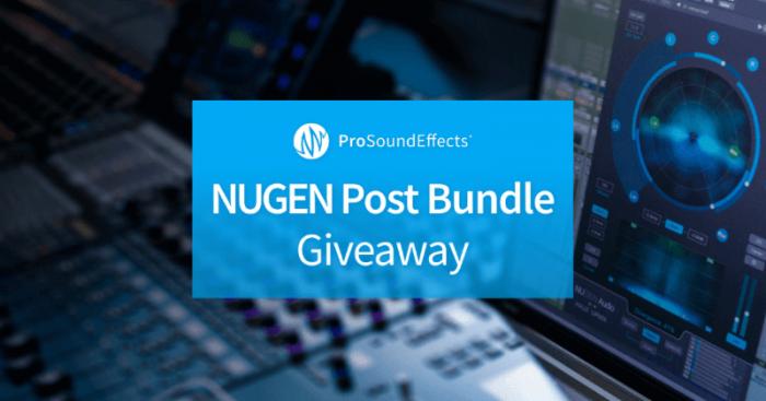Pro Sound Effects NUGEN Post Bundle Giveaway