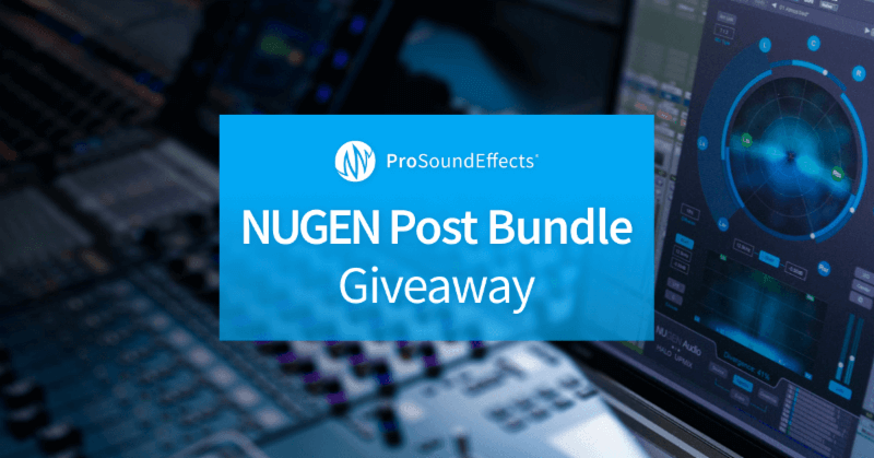 Pro Sound Effects NUGEN Post Bundle Giveaway
