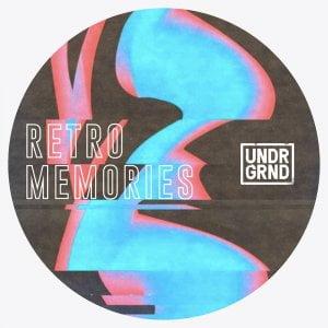 UNDRGRND Sounds Retro Memories
