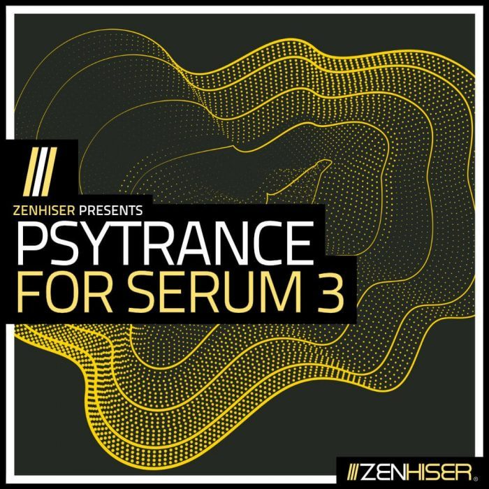 Zenhiser Psytrance for Serum 3