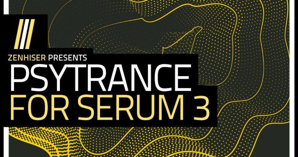 Zenhiser Psytrance for Serum 3