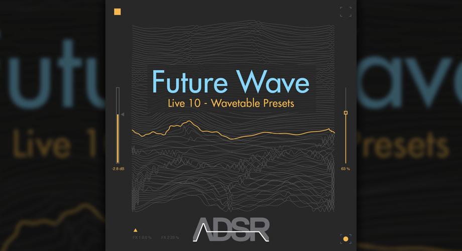 ADSR Sounds Future Wave Live 10 Wavetable Presets