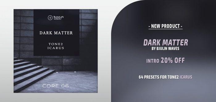 Bjulin Dark Matter for Tone2 Icarus