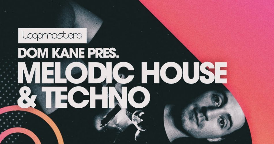 Loopmasters Dom Kane Melodic House & Techno