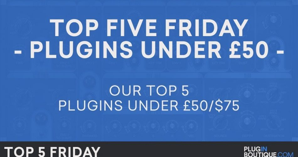 PIB Top 5 Friday Plugins under 50 GBP