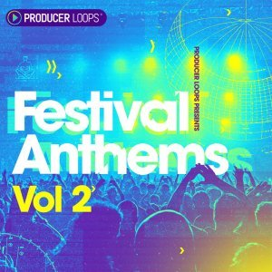 Producer Loops Festival Anthems Vol 2