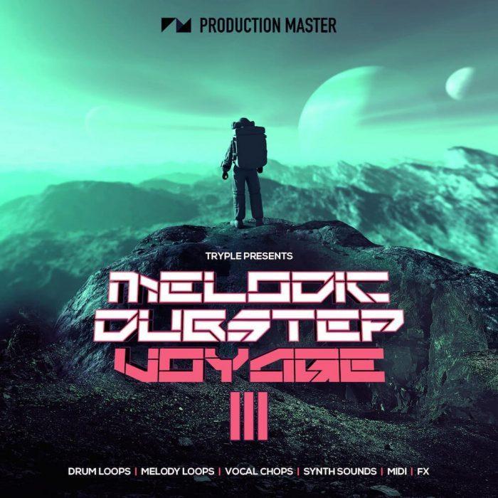Production Master Melodic Dubstep Voyage 3