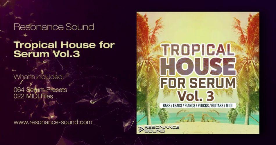 Resonance Sound Tropical House Vol 3 for Serum