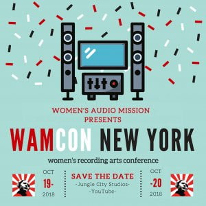 Women's Audio Mission WAMCON New York