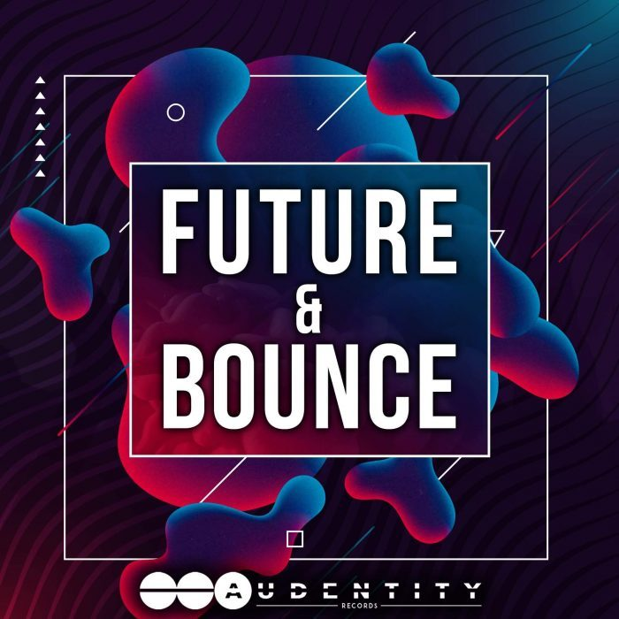 Audentity Records Future & Bounce