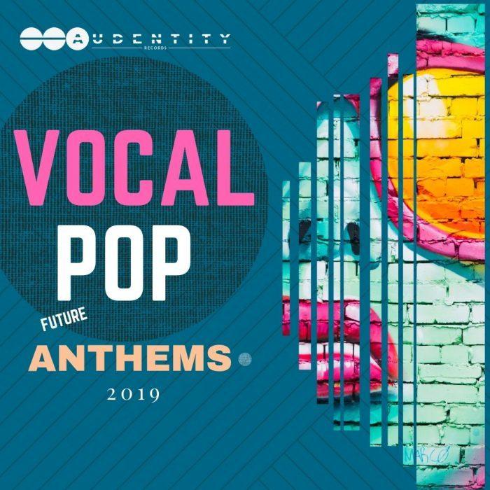 Audentity Records Vocal Pop Anthems 2019