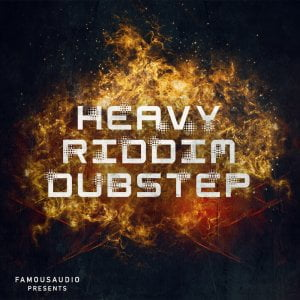 Famous Audio Heavy Riddim Dubstep