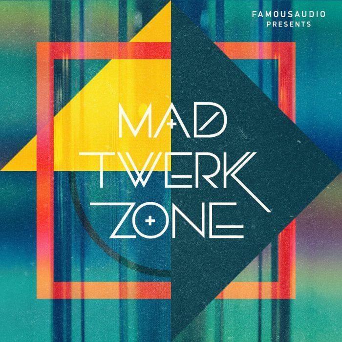 Famous Audio Mad Twerk Zone