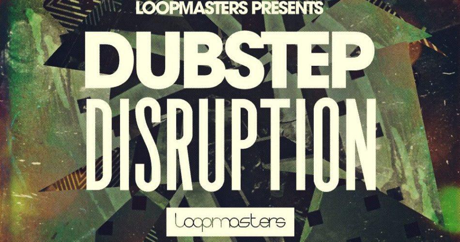 Loopmasters Dubstep Disruption