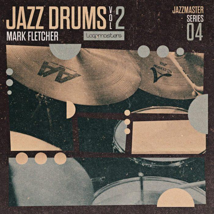 Loopmasters Jazz Drums Vol 2 Mark Fletcher