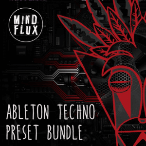 Mind Flux Ableton Techno Preset Bundle