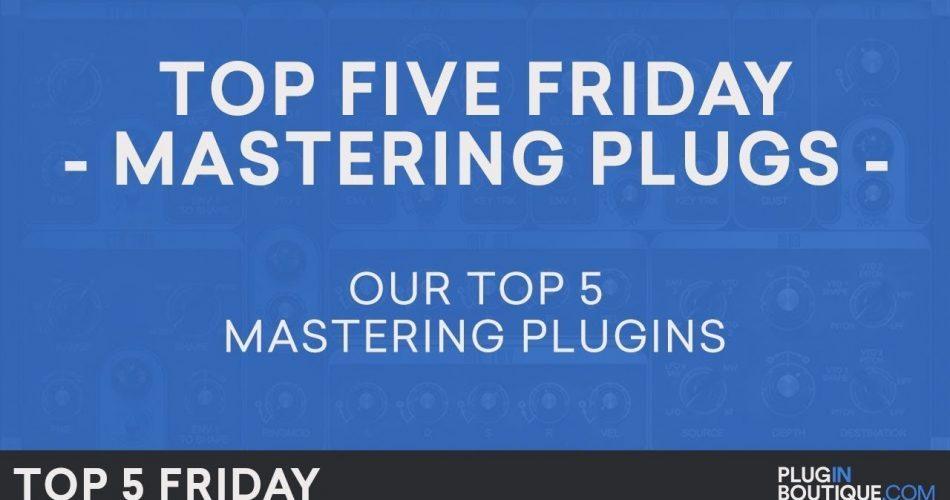 PIB Top 5 Friday Mastering Plugins