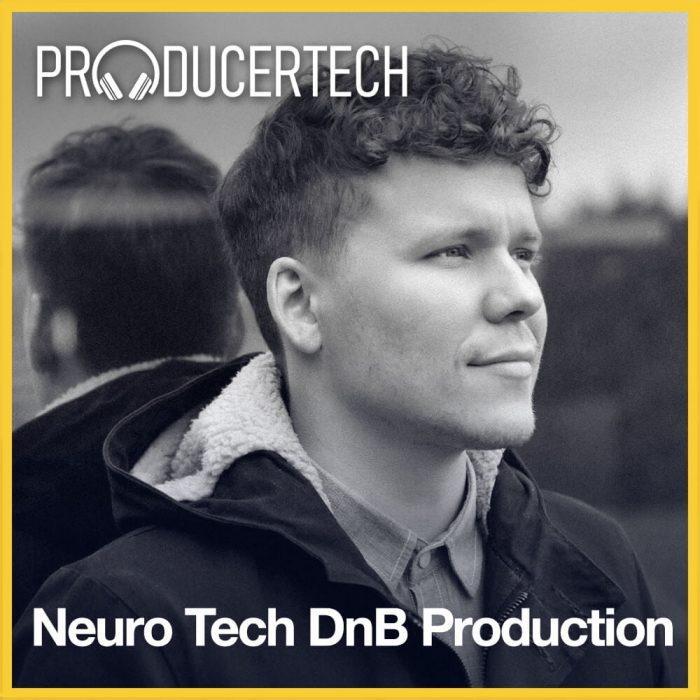 Producertech Neuro Tech DnB Production