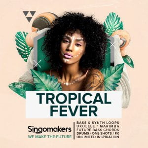 Singomakers Tropical Fever