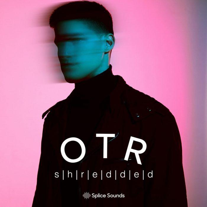Splice Sounds OTR Shredded
