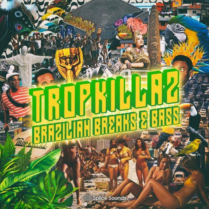 Splice Sounds Tropkillaz Brazilian Breaks & Bass