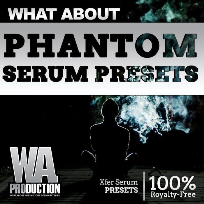 WA Production What About Phantom Serum Presets